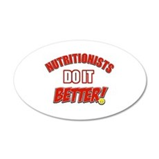 Nutritionists do it better Wall Decal