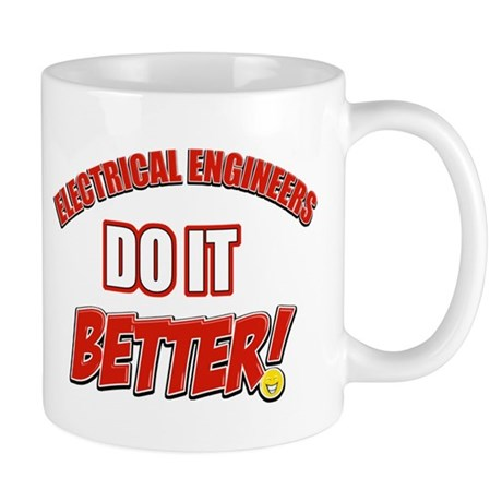 Electrical Engineer do it better Mug