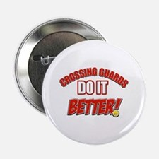 "Crossing Guards do it better 2.25"" Button"