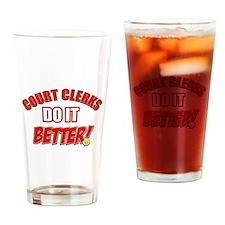 Court Clerks do it better Drinking Glass