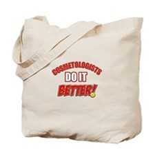 Cosmetologists do it better Tote Bag