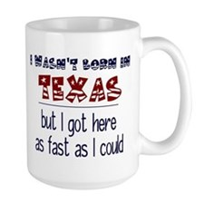 Not Born in Texas But Mug