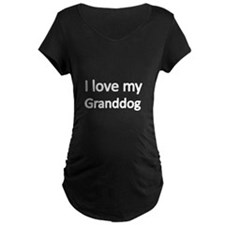 I love my Granddog 2 Maternity T-Shirt