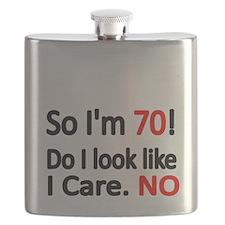 So Im 70 ! Do I look like I care Flask