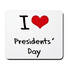 I Love Presidents' Day Mousepad