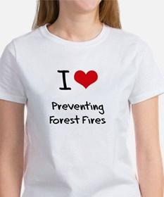 I Love Preventing Forest Fires T-Shirt