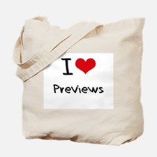 I Love Previews Tote Bag