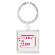 I Believe In Casey Keychains