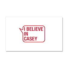 I Believe In Casey Car Magnet 20 x 12