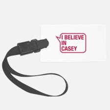 I Believe In Casey Luggage Tag