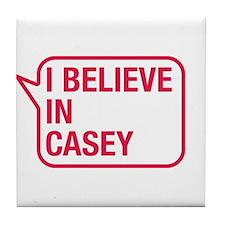 I Believe In Casey Tile Coaster