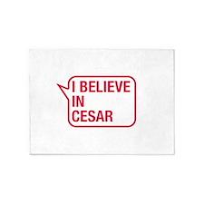 I Believe In Cesar 5'x7'Area Rug