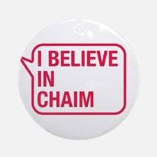 I Believe In Chaim Ornament (Round)
