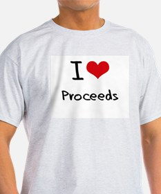 I Love Proceeds T-Shirt