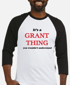 It's a Grant thing, you wouldn Baseball Jersey