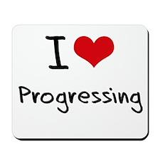 I Love Progressing Mousepad