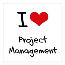 "I Love Project Management Square Car Magnet 3"" x 3"