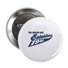 "Established in 1944 birthday designs 2.25"" Button"