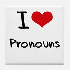 I Love Pronouns Tile Coaster