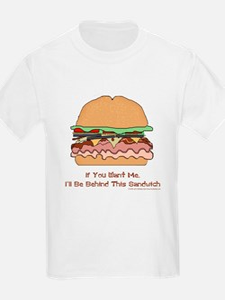 Behind This Sandwich T-Shirt