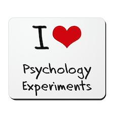 I Love Psychology Experiments Mousepad