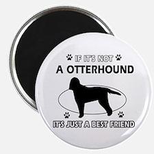 Otterhound designs Magnet