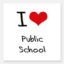 "I Love Public School Square Car Magnet 3"" x 3"""