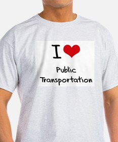I Love Public Transportation T-Shirt