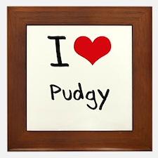 I Love Pudgy Framed Tile