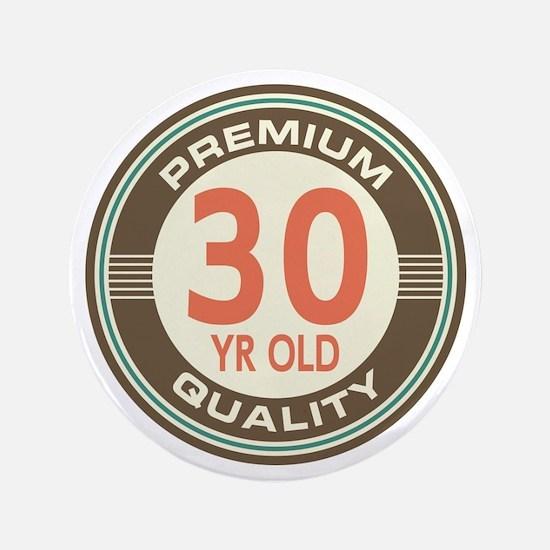 """30th Birthday Vintage 3.5"""" Button"""