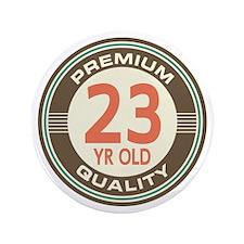 """23rd Birthday Vintage 3.5"""" Button"""