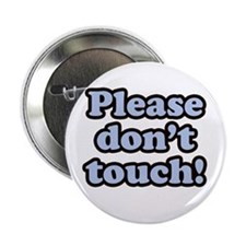Please Don't Touch Button