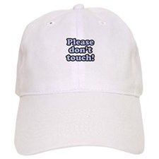 Please Don't Touch Baseball Cap