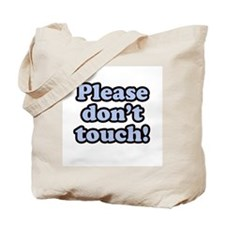 Please Don't Touch Tote Bag