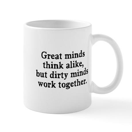 Dirty minds work together Mug
