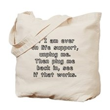 Life Support Unplug Me Tote Bag