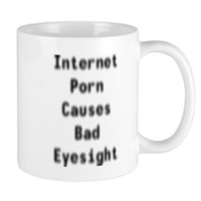 Internet Porn Bad Eyesight Mug