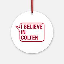 I Believe In Colten Ornament (Round)