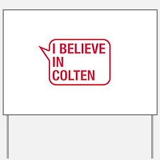 I Believe In Colten Yard Sign