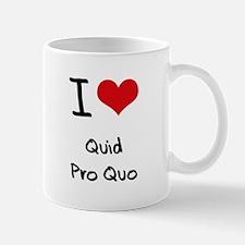 I Love Quid Pro Quo Mug
