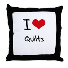I Love Quilts Throw Pillow