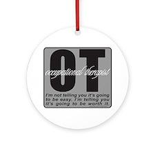 OT/Occupational Therapist Ornament (Round)