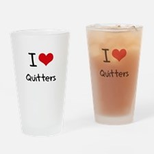 I Love Quitters Drinking Glass