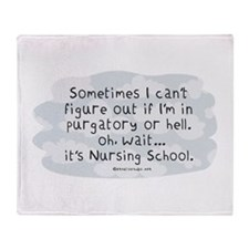 Oh wait...its Nursing School Throw Blanket