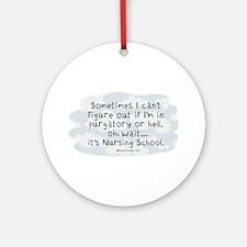 Oh wait...its Nursing School Ornament (Round)