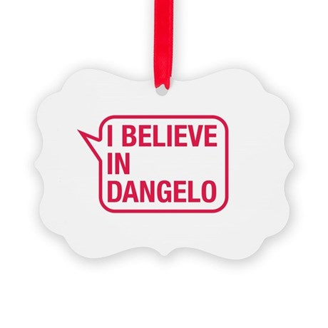 I Believe In Dangelo Ornament