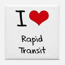 I Love Rapid Transit Tile Coaster
