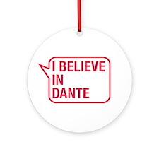 I Believe In Dante Ornament (Round)
