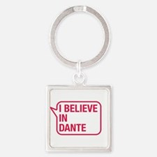I Believe In Dante Keychains