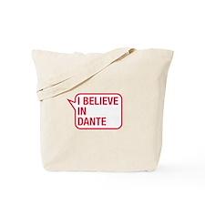 I Believe In Dante Tote Bag
